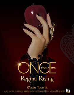 Once Upon a Time Regina Rising by Wendy Toliver